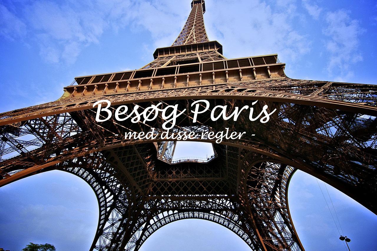 Besøg Paris med disse regler