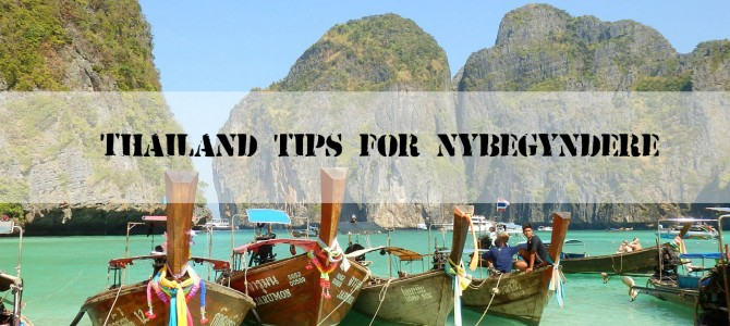 Thailand tips for nybegyndere