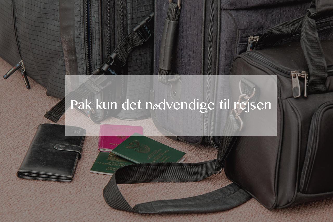 Pak kun det nødvendige til rejsen