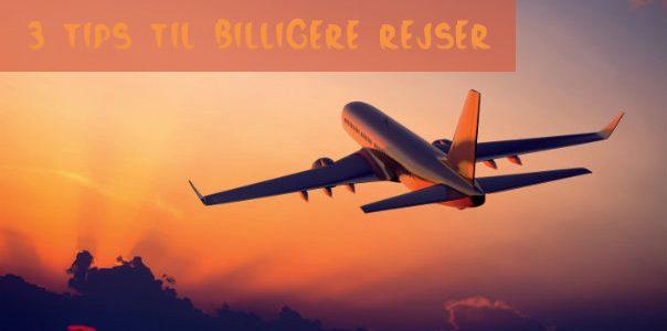 3 tips til billigere rejser
