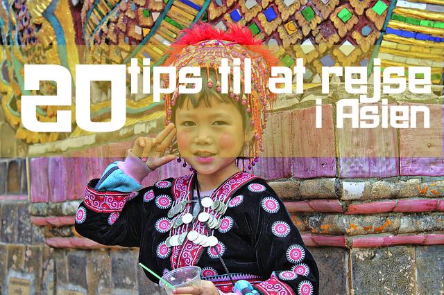 Bliv klar til ferien med 20 fede tips til at rejse i Asien